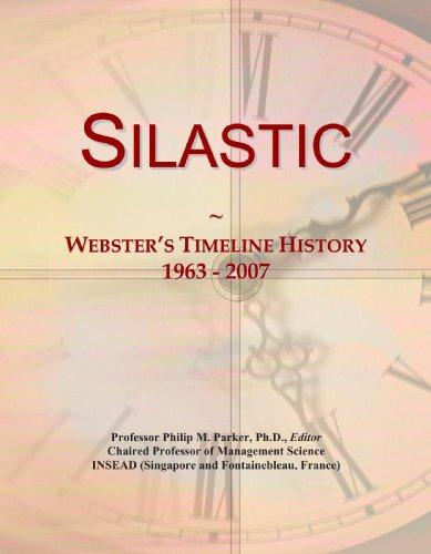 9780546998443: Silastic: Webster's Timeline History, 1963 - 2007