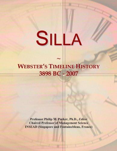 9780546998580: Silla: Webster's Timeline History, 3898 BC - 2007