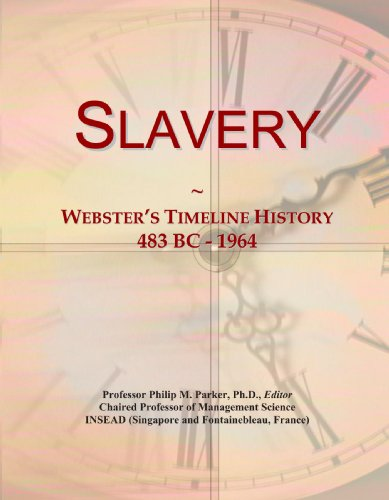 9780546999754: Slavery: Webster's Timeline History, 483 BC - 1964
