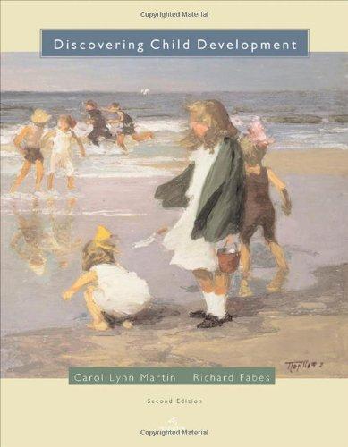 Discovering Child Development, 2nd Edition: Carol Lynn Martin, Richard Fabes