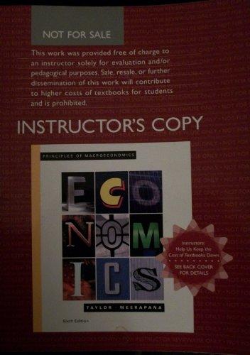 Principles of Macroeconmics Instructors Copy 6th Edition: John B. Taylor/