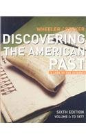 Wheeler Discovering America's Past Volume One Sixth Edition Plusguarneri America Compared Volume One Second Edition Plus United Stateshistory Atlas Second Edition (0547012454) by Wheeler, WIlliam Bruce; Becker, Susan D.