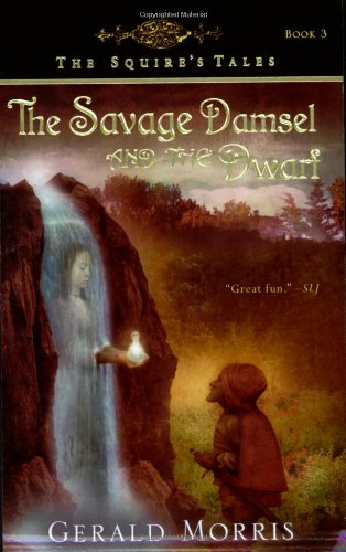 9780547014371: The Savage Damsel and the Dwarf (The Squire's Tales)