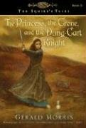 9780547014807: The Princess, the Crone, and the Dung-Cart Knight (The Squire's Tales)