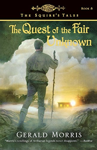 9780547014845: The Quest of the Fair Unknown (The Squire's Tales)