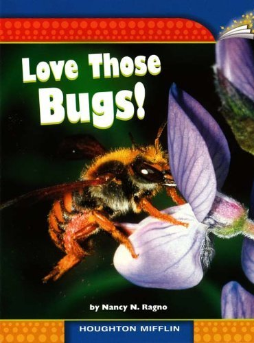 9780547024189: Love Those Bugs! (Informational; TExt and Graphic Features)