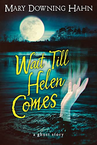 9780547028644: Wait Till Helen Comes: A Ghost Story