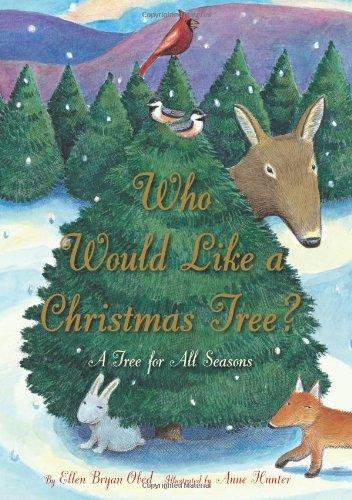 9780547046259: Who Would Like a Christmas Tree?: A Tree for All Seasons