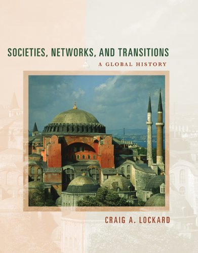 Societies, Networks, and Transitions: A Global History: Craig A. Lockard