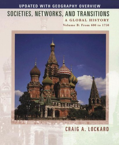 9780547048024: Societies, Networks, and Transitions: A Global History, Volume B: From 600 to 1750, Updated with Geography Overview