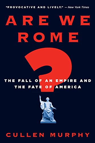 9780547052106: Are We Rome?: The Fall of an Empire and the Fate of America