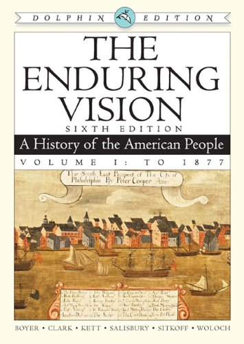 9780547052113: The Enduring Vision: A History of the American People: To 1877: Dolphin Edition