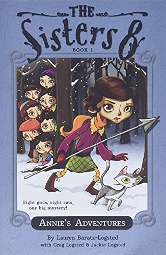 Annie's Adventures (Sisters 8, Book #1): Baratz-Logsted, Lauren