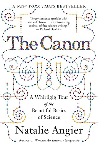 9780547053462: The Canon: A Whirligig Tour of the Beautiful Basics of Science