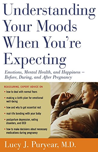 9780547053622: Understanding Your Moods When You're Expecting: Emotions, Mental Health, and Happiness -- Before, During, and After Pregnancy