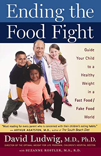 9780547053684: Ending the Food Fight: Guide Your Child to a Healthy Weight in a Fast Food/Fake Food World