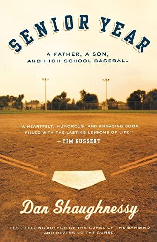 9780547053820: Senior Year: A Father, A Son, and High School Baseball