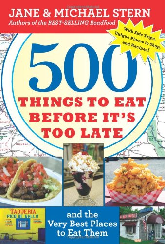 9780547059075: 500 Things to Eat Before It's Too Late: and the Very Best Places to Eat Them