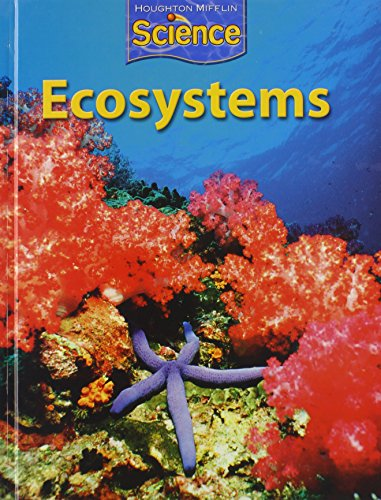 9780547062242: Houghton Mifflin Science: Student Edition Grade 4 Module B: Ecosystems 2009