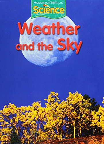 Houghton Mifflin Science: Student Edition Grade 1 Module D: Weather and the Sky 2009: HOUGHTON ...
