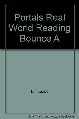 Portals Real World Reading Bounce A: Bill Labov