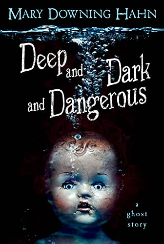 Deep and Dark and Dangerous: Hahn, Mary Downing