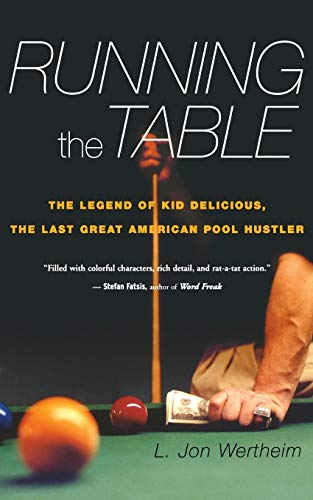 9780547086125: Running the Table: The Legend of Kid Delicious, the Last Great American Pool Hustler