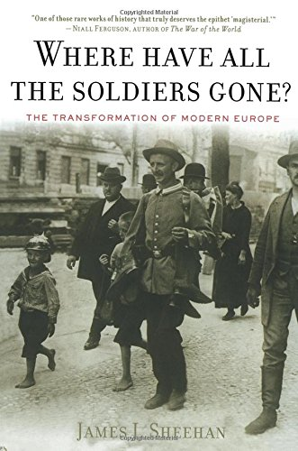 9780547086330: Where Have All the Soldiers Gone?: The Transformation of Modern Europe
