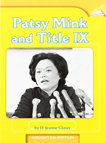 9780547094182: Journeys Leveled Readers: Individual Titles Set (6 copies each) Level W Patsy Mink and Title IX