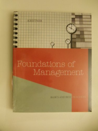 Foundations of Management Basics and Best Practices: Robert Kreitner