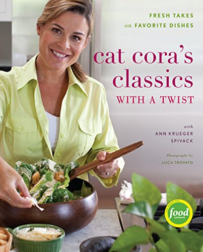 9780547126036: Cat Cora's Classics with a Twist: Fresh Takes on Favorite Dishes