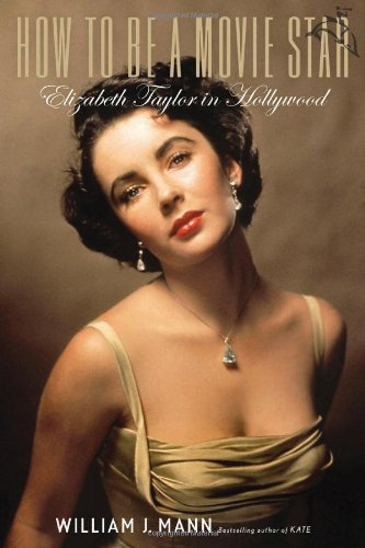 9780547134642: How to Be a Movie Star: Elizabeth Taylor in Hollywood