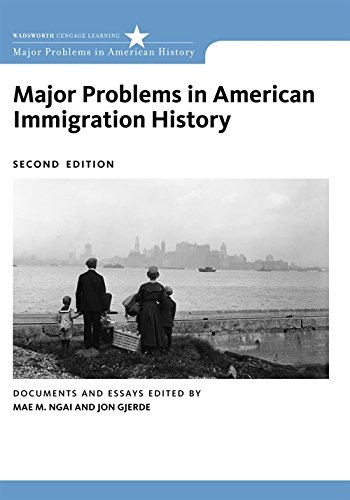 Major Problems in American Immigration History: Documents: Mae M. Ngai