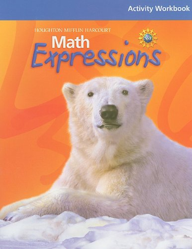 Math Expressions: Student Activity Workbook (Consumable) Level: HOUGHTON MIFFLIN