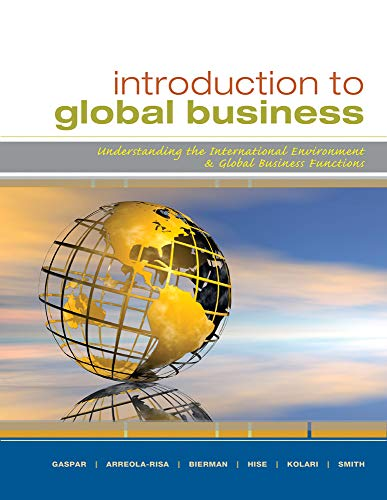 Introduction to Global Business: Understanding the International: Gaspar, Julian; Arreola-Risa,