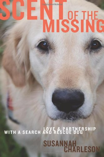 9780547152448: Scent of the Missing: Love and Partnership with a Search-And-Rescue Dog
