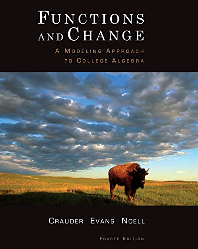 Functions and Change: A Modeling Approach to College Algebra (Hardback): Professor Bruce Crauder, ...