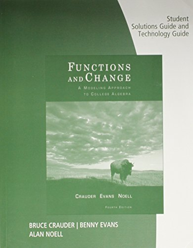 Student Solutions Manual and Technology Guide for Crauder/Evans/Noell's Functions and Change: A...