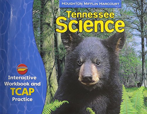 Houghton Mifflin Harcourt Science Tennessee: Interactive Workbook: HOUGHTON MIFFLIN HARCOURT