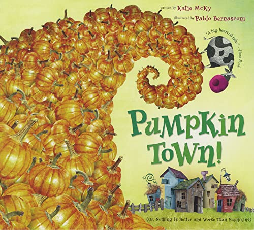 9780547181936: Pumpkin Town!: Or, Nothing Is Better and Worse Than Pumpkins