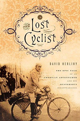9780547195575: The Lost Cyclist: The Epic Tale of an American Adventurer and His Mysterious Disappearance