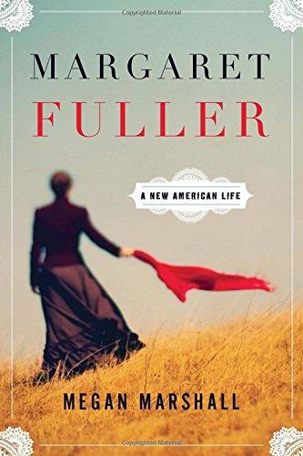 Margaret Fuller: An American Life: MARSHALL, MEGAN