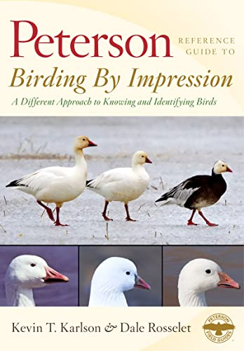 9780547195780: Peterson Reference Guide to Birding by Impression: A Different Approach to Knowing and Identifying Birds (Peterson Reference Guides)