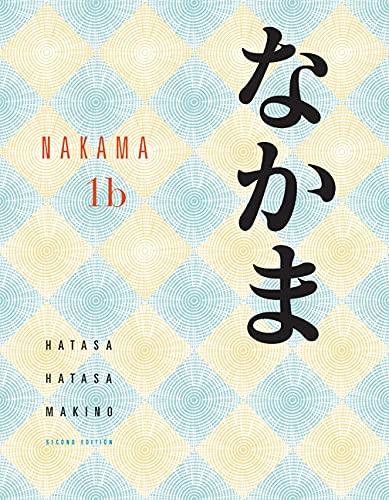 Nakama 1B: Introductory Japanese Communication, Culture, Context (World Languages) (0547208405) by Kazumi Hatasa; Seiichi Makino; Yukiko Abe Hatasa