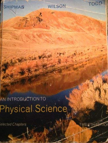 "Selected Chapters from ""An Introduction to Physical: James T. Shipman;"