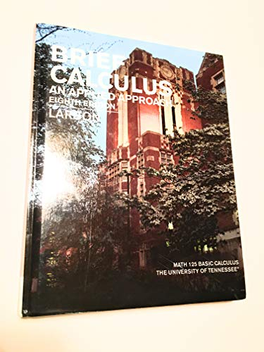 9780547217222: Brief Calculus: An Applied Approach (Math 125 Basic Calculus, University of Tennessee)