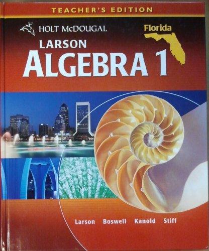 Larson Algebra 1 Florida TE: Larson, Boswell, Kanold, Stiff