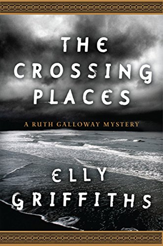 9780547229898: The Crossing Places (A Ruth Galloway Mystery)