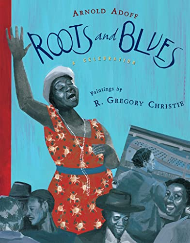 9780547235547: Roots and Blues: A Celebration