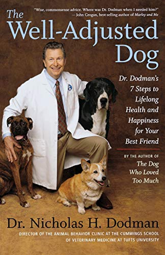 9780547237749: The Well-Adjusted Dog: Dr. Dodman's 7 Steps to Lifelong Health and Happiness for Your Bestfriend
